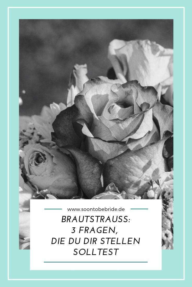 Brautstrauss 3 Fragen Die Du Dir Stellen Solltest Brautstrauss Braut Hochzeit Ablauf