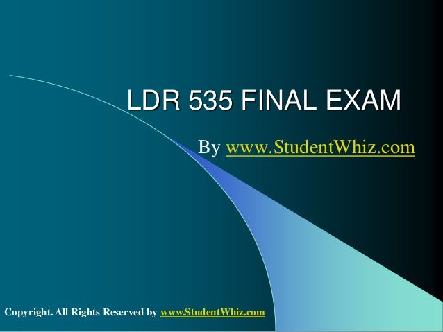 www.StudentWhiz.com LDR 535 Final Exam Answers: University of Phoenix - New Updated Course Click this link to get the Perfect tutorial http://goo.gl/0KTrp5