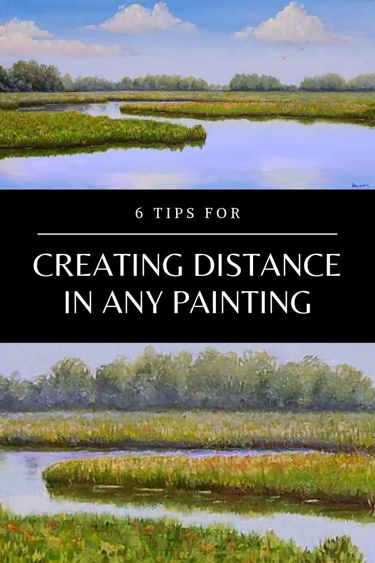 How To Paint Landscapes With Depth 6 Tips For Creating Distance In Any Painting Landscape Painting Tutorial Oil Painting Tutorial Oil Painting Techniques
