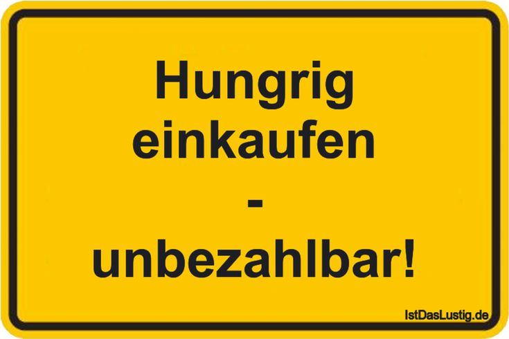 Hungrig einkaufen – unbezahlbar! … gefunden auf www.istdaslustig…. #lustig #… – Ist das lustig?