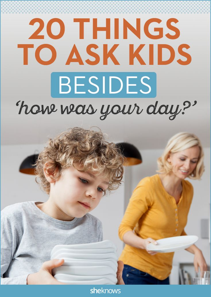 20 Things to ask your kids other than 'How was your day?'