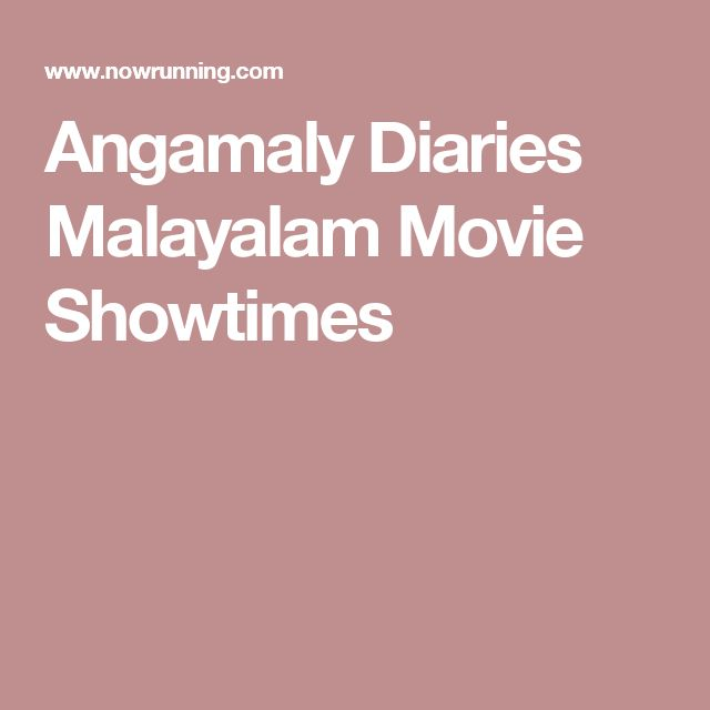 Angamaly Diaries Malayalam Movie Showtimes
