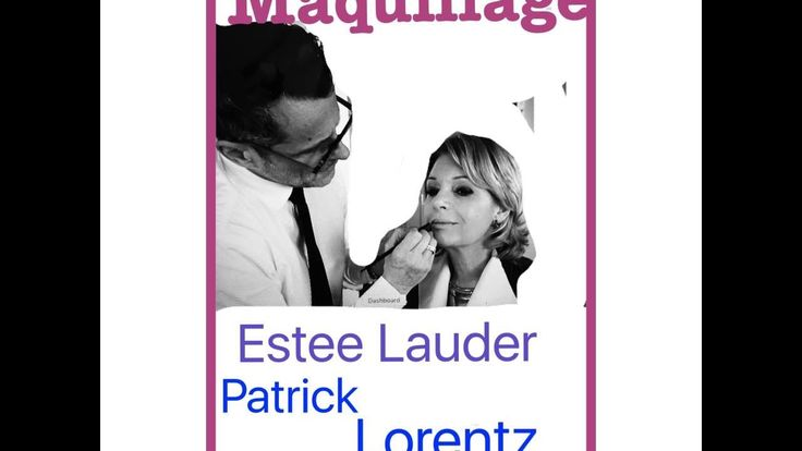 Maquillage , conseils de Patrick Lorentz maquilleur chez Estee Lauder : ...