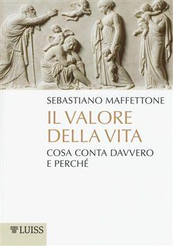 Prezzi e Sconti: Il #valore della vita. cosa conta quando non  ad Euro 13.60 in #Luiss up #Media libri scienze umane