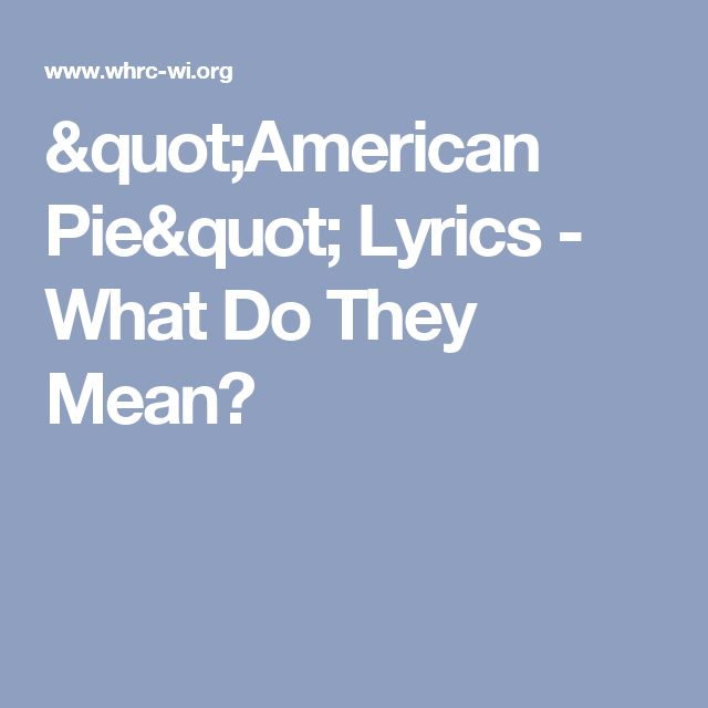 """American Pie"" Lyrics - What Do They Mean?"
