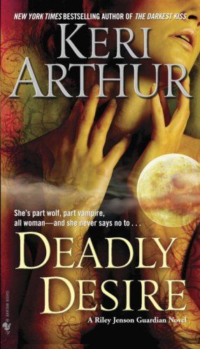 Deadly Desire (Riley Jenson, Guardian, Book 7) by Keri Arthur,http://www.amazon.com/dp/0553591150/ref=cm_sw_r_pi_dp_81B5sb01YFV2SGHE