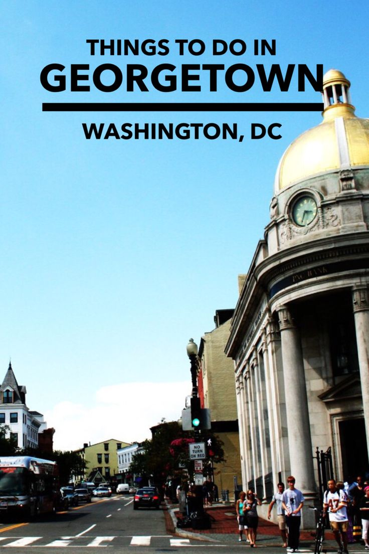A detailed list of things to do in Georgetown, Washington, DC. | Georgetown travel | Washington, DC travel | Washington, DC things to do | Washington, DC food | Washington, DC shopping