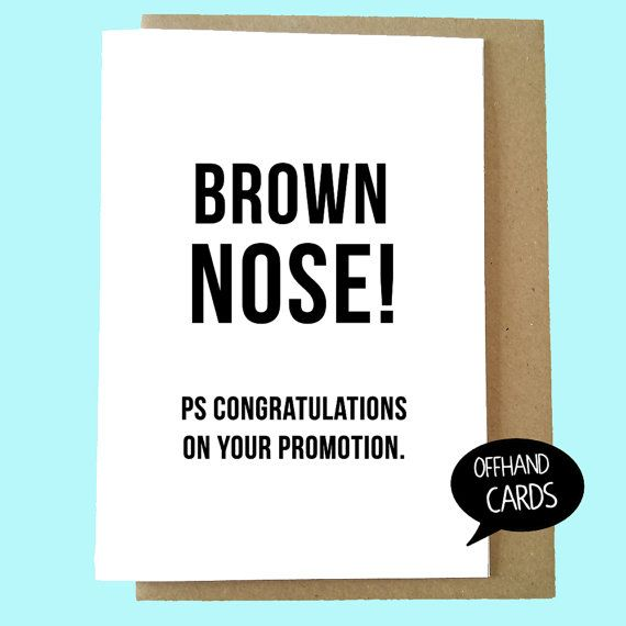Working The Brown Noser Memorable Quotes: 10 Best Leaving Cards. New Job/Promotion Etc. Images On