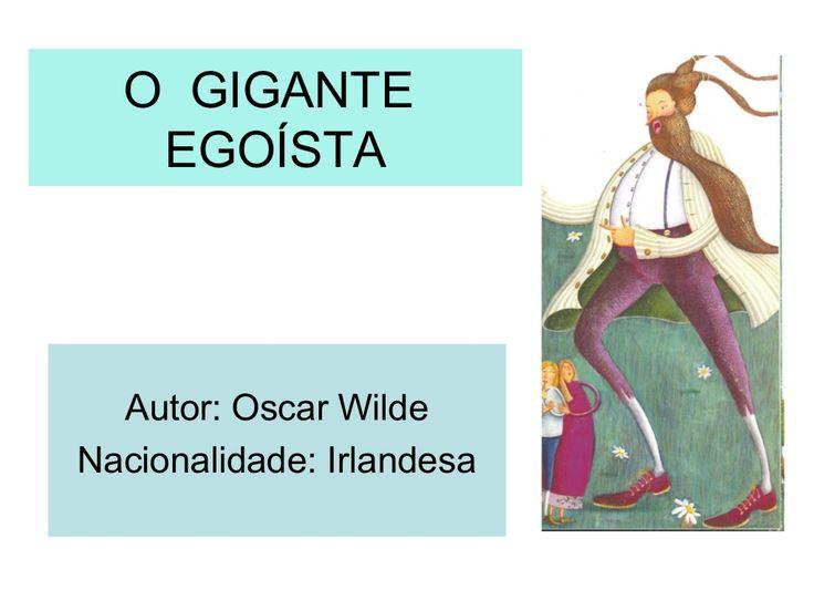 Ppt o gigante egoísta Oscar Wilde por Ermelinda Bordonhos via slideshare   – Jardim de infancia