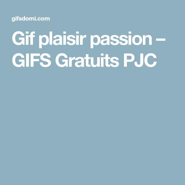 Gif plaisir passion – GIFS Gratuits PJC
