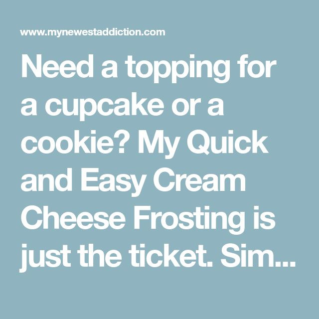 Need a topping for a cupcake or a cookie? My Quick and Easy Cream Cheese Frosting is just the ticket. Simple ingredients that tastes AMAZING.