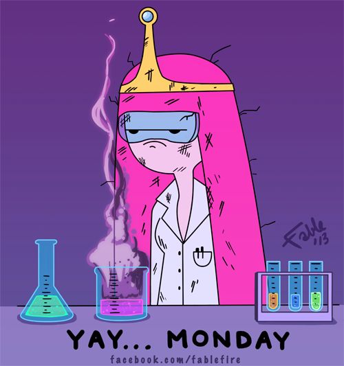 Yay Monday, Princess Bubblegum by *fablefire on deviantART  Totally feeling this.