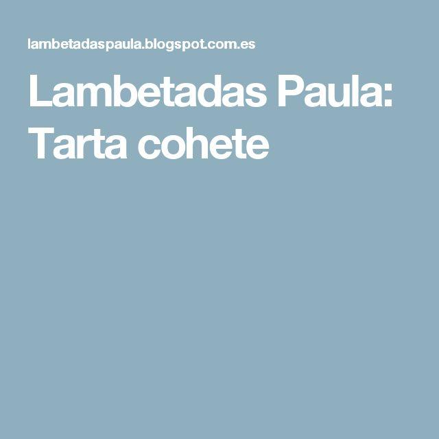 Lambetadas Paula: Tarta cohete