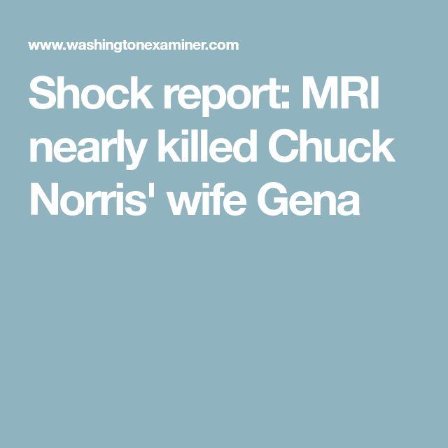 Shock report: MRI nearly killed Chuck Norris' wife Gena