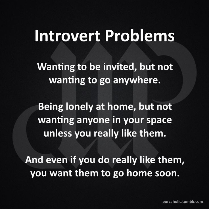 Introvert Problems Wanting to be invited, but not wanting to go anywhere…