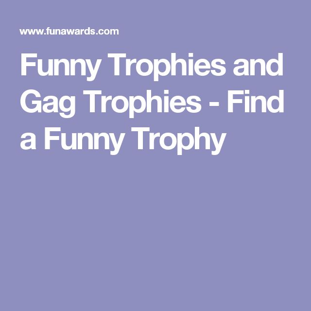 Funny Trophies and Gag Trophies - Find a Funny Trophy