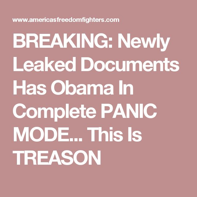 BREAKING: Newly Leaked Documents Has Obama In Complete PANIC MODE... This Is TREASON