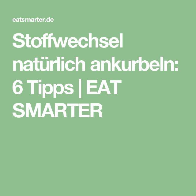 Stoffwechsel natürlich ankurbeln: 6 Tipps   EAT SMARTER