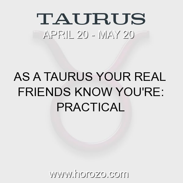 Fact about Taurus: As a Taurus Your Real Friends Know You're: Practical #taurus, #taurusfact, #zodiac. More info here: https://www.horozo.com/blog/as-a-taurus-your-real-friends-know-youre-practical/ Astrology dating site: https://www.horozo.com