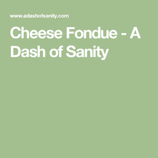 Cheese Fondue - A Dash of Sanity