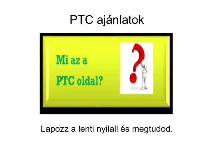 BLOG:http://www.empowernetwork.com/highway/ ptc-ajnlatok by Palásti Róbert via Slideshare