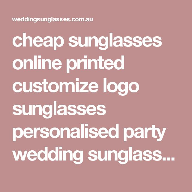 cheap sunglasses online printed customize logo sunglasses personalised party wedding sunglasses 1.72AUD