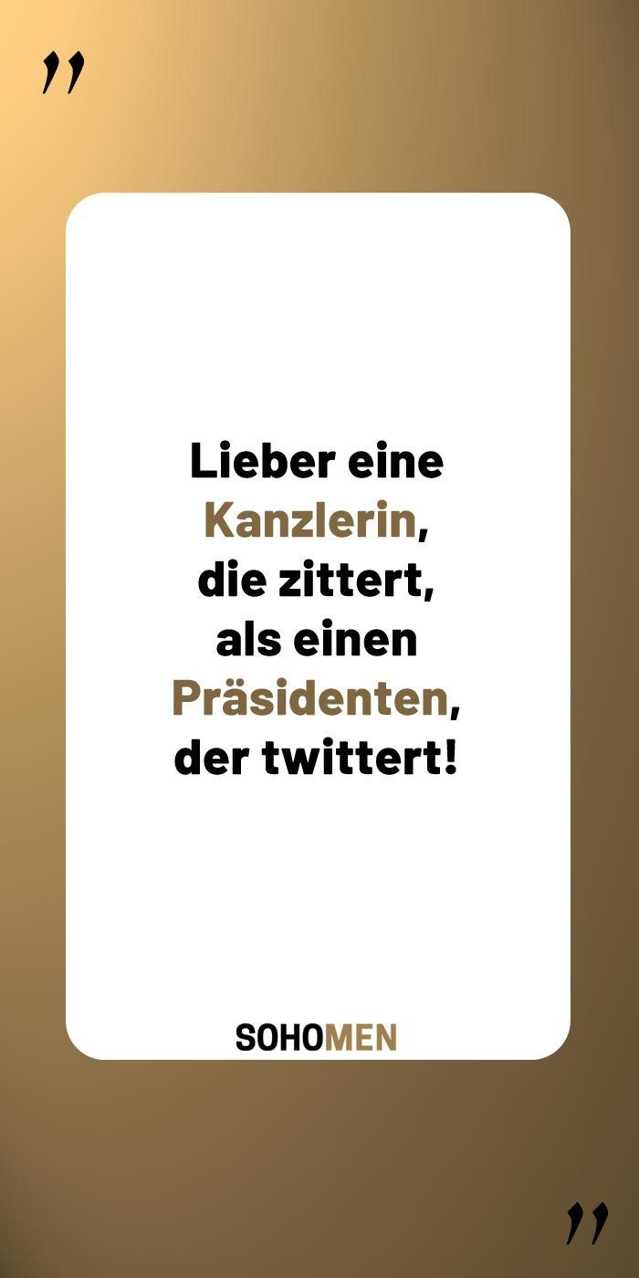 Lustige Spruche Lustig Witzig Funny Spruche Zitate Quote Merkel Trump True Twitter Lieber Eine Kanzl Lustige Spruche Coole Spruche Witzige Spruche