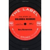 The Label: The Story of Columbia Records (Hardcover)By Gary Marmorstein