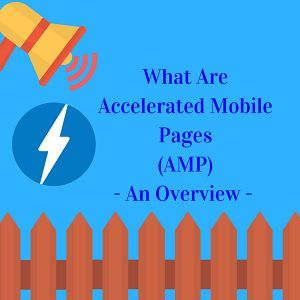 An overview about Accelerated Mobile Pages (AMP)