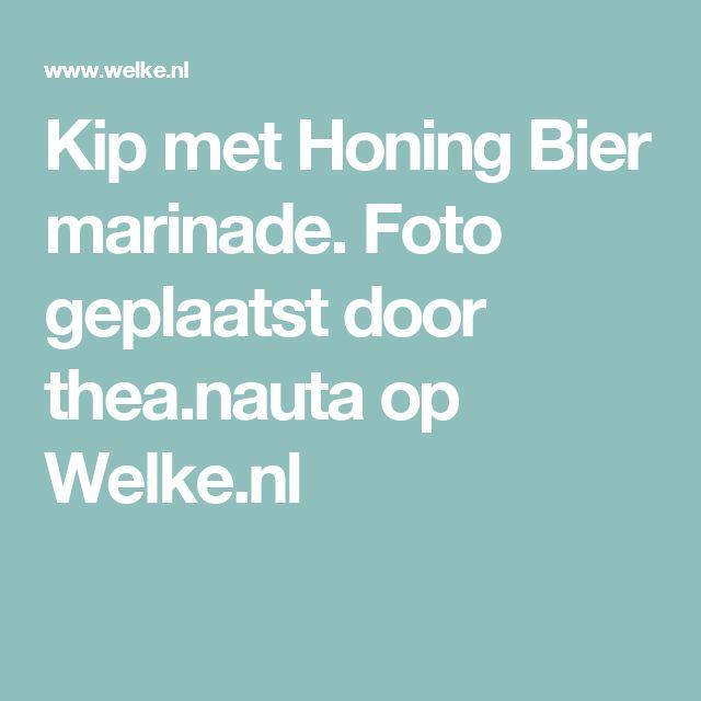 Kip met Honing Bier marinade. Foto geplaatst door thea.nauta op Welke.nl