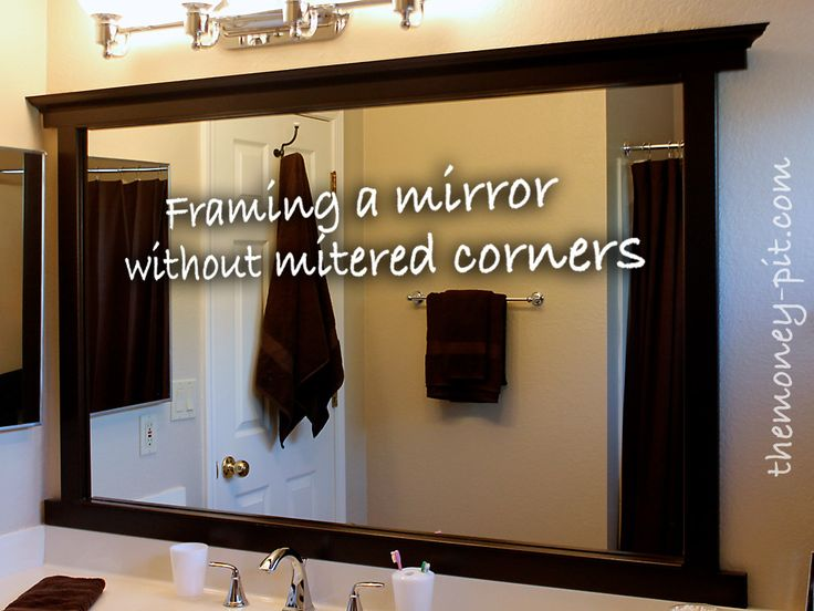 Framing a Mirror without Miter Cuts - hate miter cuts/LOVE this idea!: Frames A Mirror, Miter Cut, Framing A Mirror, Bathroom Mirror, Bathroom Ideas, Frames Mirror, Miter Corner, Bathroom Reno, Master Bathroom