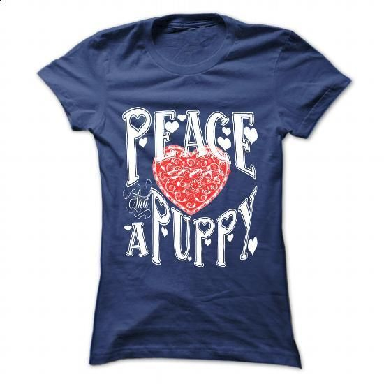 Peace, Love and a Puppy - #gift for girlfriend #hoodie outfit. PURCHASE NOW => https://www.sunfrog.com/Pets/Peace-Love-and-a-Puppy-NavyBlue-57313392-Ladies.html?60505