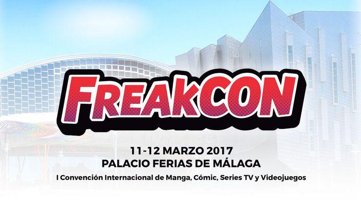 FreakCon Málaga 2017, 11 y 12 Marzo Palacio de Ferias #manga #comic #videojuegos #tv