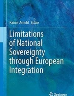 Limitations of National Sovereignty through European Integration free download by Rainer Arnold (eds.) ISBN: 9789401774697 with BooksBob. Fast and free eBooks download.  The post Limitations of National Sovereignty through European Integration Free Download appeared first on Booksbob.com.