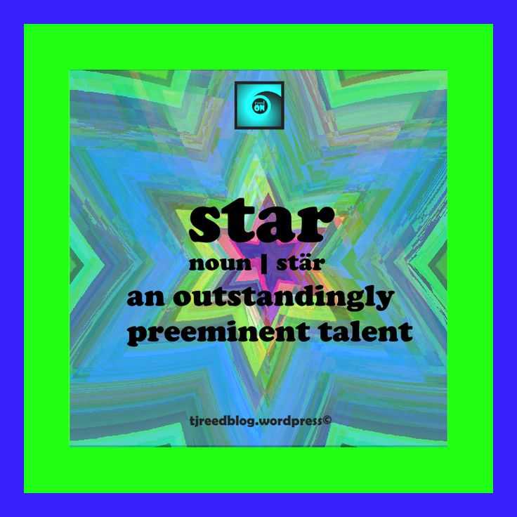 Definition: an outstandingly preeminent talent  Usage: Your star will shine brightest when you work for what you want ~ tjreed #wordoftheday #wordporn #wordsmith #wordsofwisdom #wordstoliveby #tjreed #writing #digitalart #digitaldesign #wordart For my latest thoughts, poetry, flash fiction, random sneak peeks and more follow me @ tjreedblog.wordpress.com