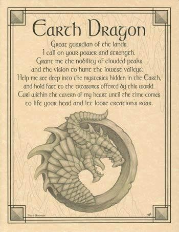"""Beseeching the Earth Dragon as a guardian, and wise spirit of the earth, the Earth Dragon poster displays a lovely prayer to the Earth Dragon to aid you in finding strength and wisdom. 8 12"""" x 11""""."""