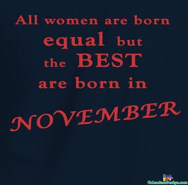 Born In November Quotes November Born Quotes November