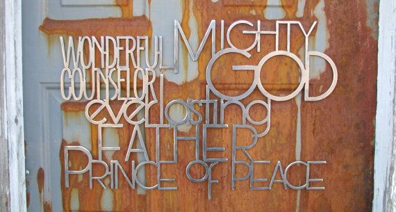 Wonderful counselor Mighty God Everlasting Father by thewordwithin