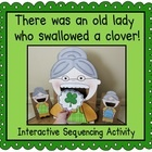 """Bring this St. Patrick's Day book to life with this interactive sequencing activity. The students will love feeding the """"old lady"""" as you read the story!  $3.55"""