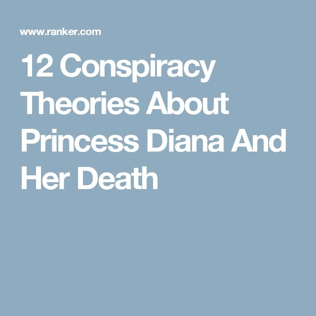 12 Conspiracy Theories About Princess Diana And Her Death