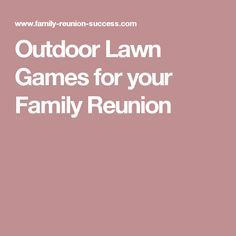 Outdoor Lawn Games for your Family Reunion