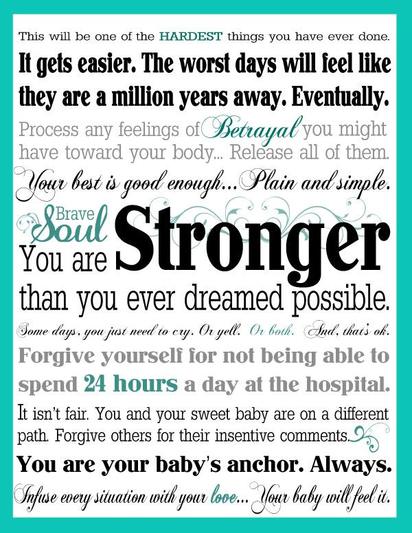Inspirational Words for Mamas with Preemies. I need to send this to some current NICU moms
