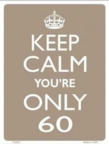 Keep Calm - Signs for milestone age birthdays - 60th birthday - #giftsformen #60thbirthday #birthdaygiftsformen