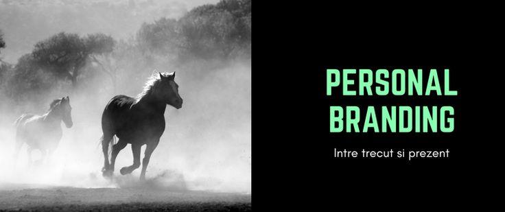 Personal Branding - între trecut și prezent