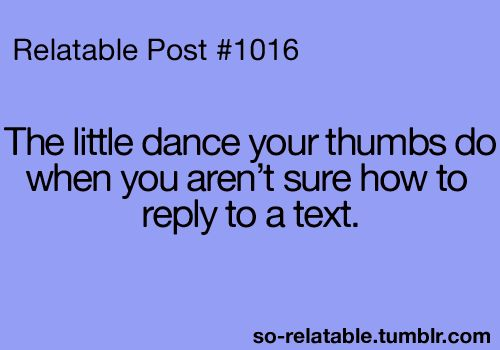 Hahahaha: Alot, Thumb Dance, Alway, My Life, 1016, Yess, Definitions, Deff, Funny Thoughts