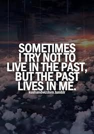 Quotes About Not Living in the Past How can past life regression help you? http://www.soullightpath.com/past-life-regression/