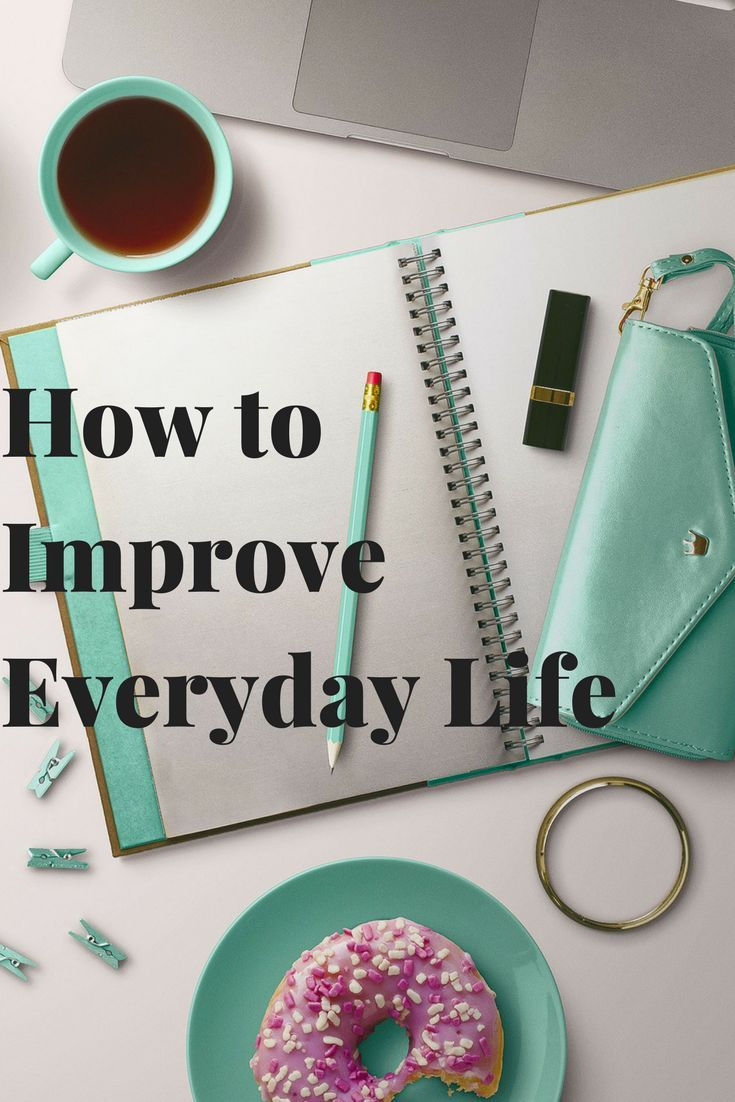 Simple and Easy ways you can improve each and everyday!