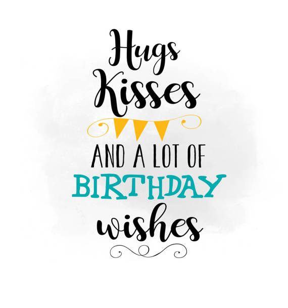 Hugs Kisses Birthday Wishes Svg Clipart Birthday Quote Word Hugs And Kisses Quotes Special Happy Birthday Wishes Kissing Quotes
