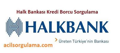 http://www.acilsorgulama.com/2017/01/halk-bankasi-kredi-borcu-sorgulama.html