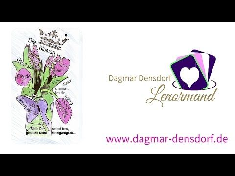 Lenormandkarten legen lernen | Dagmar Densdorf Lenormand | Lenormandkarte die Blumen - YouTube